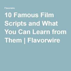 10 Famous Film Scripts and What You Can Learn from Them