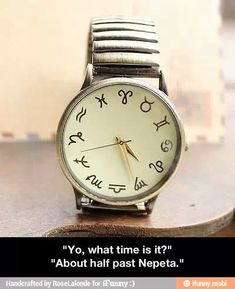 """I WANT THIS WATCH BECAUSE I SWEAR OF SOMEONE ASKS ME THE TIME I WILL SAY LIKE """"QUARTER TO VRISKA"""" OR """"ALMOST GAMZEE"""" and IT WILL BE FUNNY TO SEE THE LOOKS ON PEOPLE'S FACES OMG"""