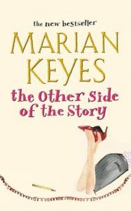 Marian Keyes The Other Side Of The Story (Currently Reading) Love Reading, Reading Lists, Book Lists, Great Books To Read, My Books, Marian Keyes Books, First Novel, The Other Side, Book Authors