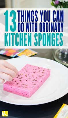 13 Ways to Use a Sponge That You've Never Thought of Before