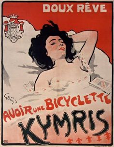Poster by Jules-Alexandre Grün (1868-1938), 1900, Doux rêve, Avoir une bicyclette Kymris, Paris. (To dream about a bike)