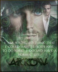 Arrow - 1x17 The Huntress Returns - Oliver: I was wrong to think that I could have it both ways, to do what I do and have a normal life.