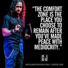 You'll come out of your comfort zone when you see it as a living hell. You create that by meditating on the end result if you stay there. #metalup