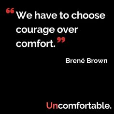 """We have to choose courage over comfort"" ~ Brené Brown   #brenebrown #quotes #podcast Brené Brown, Browning, Conversation, Quotes, Quotations, Qoutes, Shut Up Quotes, Brown, Manager Quotes"