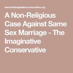 A Non-Religious Case Against Same Sex Marriage - The Imaginative Conservative