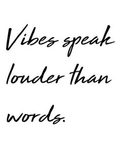 Vibes speak lounder