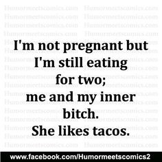 Tacos are life