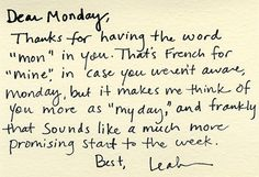 Well that's a nice way of looking at Monday