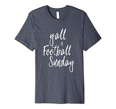 Mens Premium Womens t shirts yall is football sunday, vin... https://www.amazon.com/dp/B075HY89KH/ref=cm_sw_r_pi_dp_x_1ORXzbYRAFG8X