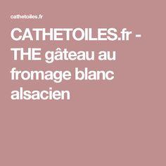 CATHETOILES.fr -   THE gâteau au fromage blanc alsacien