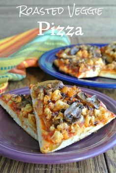 Roasted Veggie Pizza! Yes, it is good enough to get a shout out. The roasted and sauteed veggies that you pile on top of your favorite pizza sauce make for perfection.