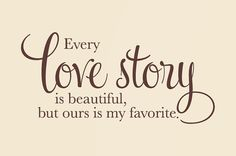 Every Love Story is Beautiful - Vinyl Wall Decal