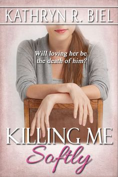 HeySaidRenee: Killing Me Softly by Kathryn Biel **Blog tour - Release Blitz**