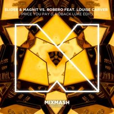 Slider & Magnit vs. Robero – Price You Pay [feat. Louise Carver] (Laidback Luke Edit)