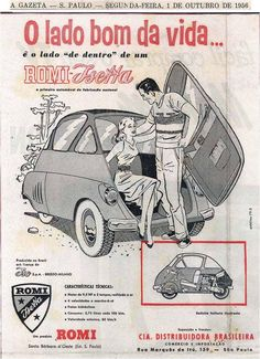 Romi-Isetta: o charme peculiar do pioneiro nacional Vintage Advertisements, Vintage Ads, Vintage Posters, Classic Motors, Classic Cars, Bmw Isetta, Microcar, Bike Engine, Import Cars