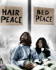 John Lennon and Yoko Ono protesting for peace and love and not war.Also,They protested in bed(I believe the whole day) as a practical joke to the press.