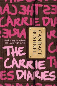 """Buy The Carrie Diaries (US Ed) by Candace Bushnell at Mighty Ape NZ. """"The Carrie Diaries"""" is the coming-of-age story of one of the most iconic characters of our generation. Before """"Sex and the City,&quot."""