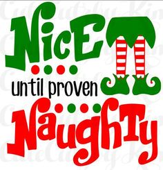 Nice until proven Naughty, Christmas svg, christmas dxf, elf, legs, cricut file, silhouette file, cutting file, funny holiday, elf shelf by CuteCutzbyKim on Etsy