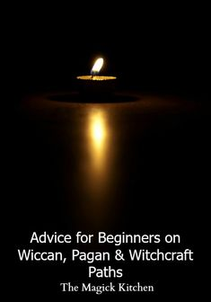 Advice for Beginners on Wiccan, Pagan & Witchcraft Paths Leandra Witchwood The Magick Kitchen