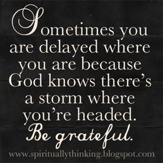 ....and Spiritually Speaking: Sometimes Be Grateful for the Delay Good.