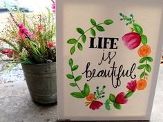 Life is Beautiful hand painted painting - lovely colors, just beautiful