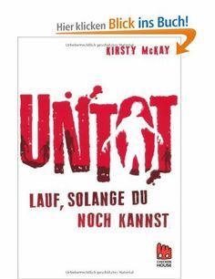 Untot - Lauf, solange du noch kannst: Amazon.de: Kirsty McKay, Frank Böhmert: Bücher