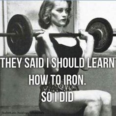 ☠KRALL☠ | They say I should learn how to iron, so I did | fitness memes, get strong, strong women