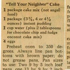 """Tell Your Neighbor"" Cake :: Historic Recipe Retro Recipes, Old Recipes, Vintage Recipes, Cookbook Recipes, Sweet Recipes, Baking Recipes, Cake Mix Recipes, Dessert Recipes, Recipes"
