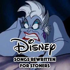 11 Classic Disney Songs Rewritten For Stoners