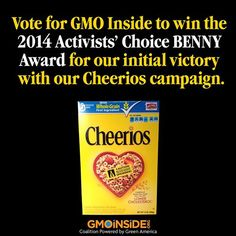"Thanks GMO Insiders for all you do! Vote for GMO Inside to win the 2014 Activists' Choice BENNY Awards nomination: ""No GMOs in Your Cheerios."" http://www.jotformpro.com/form/43105750757960 #GMOs #food #vote"