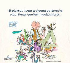 Roald Dahl. Ilustración de Quentin Blake. Editorial Loqueleo. Frases De Roald Dahl, Roald Dahl Quotes, Quentin Blake, Matilda, Editorial, Comics, Chocolate Factory, Great Quotes, Authors