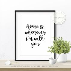 Home is whenever im with you, Printable Wall Art, Black and White Typography, Love Quote, Digital Poster Print Design, Housewarming Gift Jpg by StarsAndType on Etsy