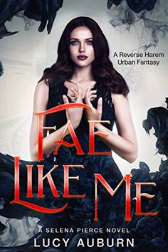 Fae Like Me: A Reverse Harem Urban Fantasy (Selena Pierce Book 1) by [Auburn, Lucy]