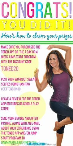 Purchase the TONED app OR purchase the 7 day or 4 week jump start program with the discount code TONED20 Post your workout sweaty selfies using hashtag #GetTonedIn30 Leave a review for the TONED APP on Itunes or Google Play Store Send your before and after picture, along with an e-mail about your experience doing the challenge and the TONED APP and/or jump start program to Liana(At)NatalieJillFitness.com #fitnessbeforeandafterpictures, #weightlossbeforeandafterpictures, #beforeandafter...