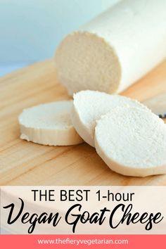 Easy One-hour Vegan Goat Cheese - Cheese Recipes Vegan Cheese Recipes, Vegan Foods, Vegan Snacks, Vegan Dishes, Dairy Recipes, Vegan Lunches, Paleo Diet, Raw Vegan, Vegan Vegetarian