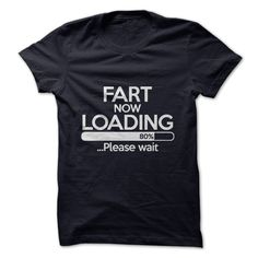 Fart Loading shirt.