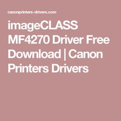 imageCLASS MF4270 Driver Free Download | Canon Printers Drivers