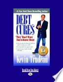 Debt Cures: '' They '' Don't Want You to Know about - Kevin Trudeau