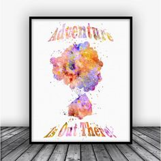 Disney Movie Up QuoteWatercolor Art Print Poster. Disney Art For Home Decoration, Nursery and Kids Room Decor.