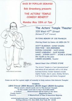 Bob Greenberg presents, The Actors Temple Theatre Comedy Benefit, Mon, May 18, 7 pm,  339 W47th St, NYC.  A Great show!