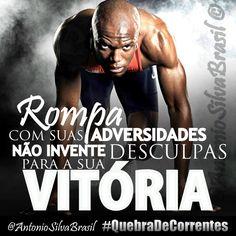 """""""Rompa com as suas Adversidades, não invente Desculpas para a sua Vitória!!"""" — @AntonioSilvaBra #QuebraDeCorrentes #ecdonline"""