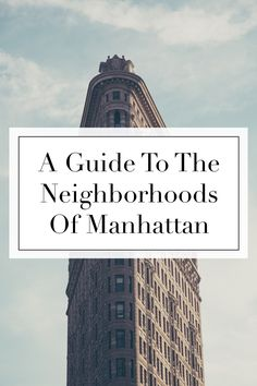 The Tourist Of Life | A Guide To The Neighborhoods Of Manhattan