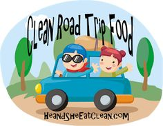 He and She Eat Clean: Clean Eat Education :: Clean Road Trip Food