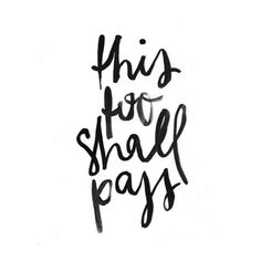 This too shall pass by sheryl