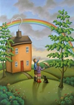 """~ """"Look, Someone Has Painted The Sky!~ """"The House That Was Built Under The Rainbow~ Artist, Paul Horton."""