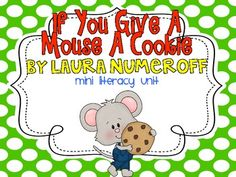If You Give A Mouse A Cookie Mini Literacy Unit- Freebie