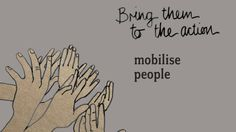 Tactic 1 - Mobilise people