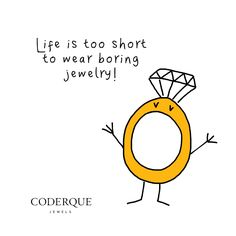 17th November. Life is too short to wear boring jewelry. Mond @coderquejewels #mondayswithasmile #misskarat