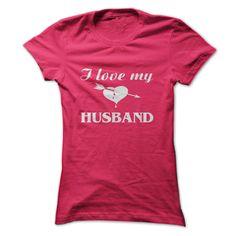 I love my husband T-Shirt Hoodie Sweatshirts uaa. Check price ==► http://graphictshirts.xyz/?p=48919