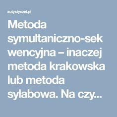 Metoda symultaniczno-sekwencyjna – inaczej metoda krakowska lub metoda sylabowa. Na czym polega i jak ją zastosować w nauce czytania? | Autyzm